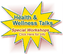 Click here for info about our Health & Wellness Talks and Special Workshops